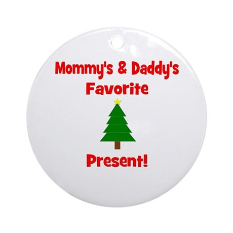 Mommy & Daddy's Favorite Pres Ornament (Round)