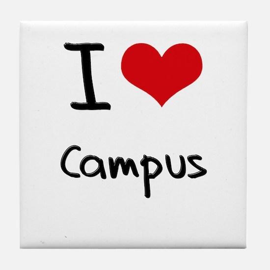 I love Campus Tile Coaster