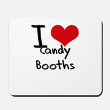 I love Candy Booths Mousepad