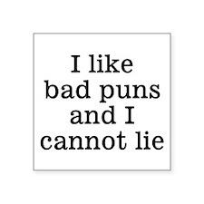 "I Like Bad Puns Square Sticker 3"" x 3"""