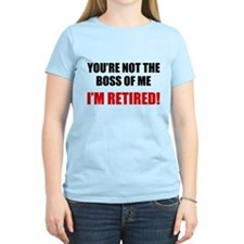 You're Not The Boss of Me T-Shirt