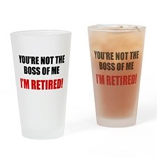 You're Not The Boss of Me Drinking Glass