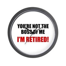You're Not The Boss of Me Wall Clock