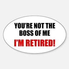 You're Not The Boss of Me Sticker (Oval)
