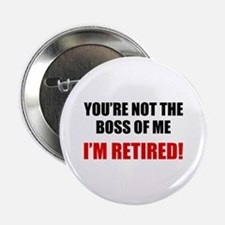 "You're Not The Boss of Me 2.25"" Button"