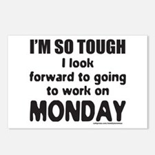 SO TOUGH I LOOK FORWARD TO MONDAY Postcards (Packa
