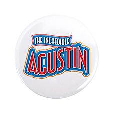 "The Incredible Agustin 3.5"" Button"