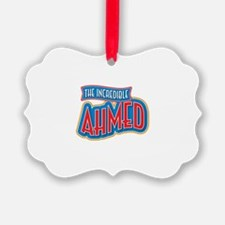 The Incredible Ahmed Ornament