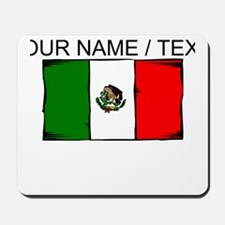 Custom Mexico Flag Mousepad