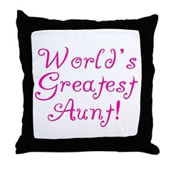 World's Greatest Aunt! Throw Pillow
