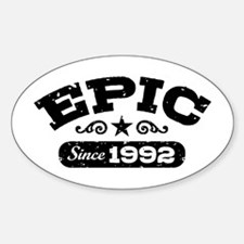 Epic Since 1992 Sticker (Oval)