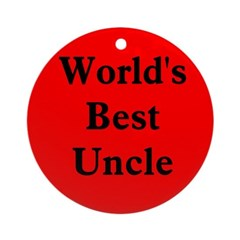 World's Best Uncle! Ornament (Round)