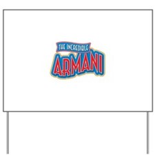 The Incredible Armani Yard Sign