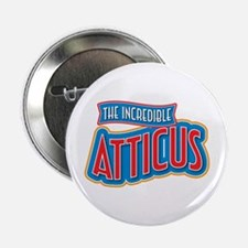 "The Incredible Atticus 2.25"" Button"