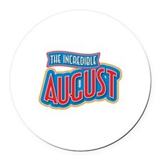 The Incredible August Round Car Magnet