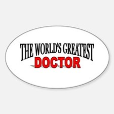 """""""The World's Greatest Doctor"""" Oval Decal"""