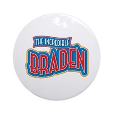 The Incredible Braden Ornament (Round)