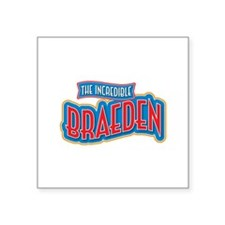 The Incredible Braeden Sticker