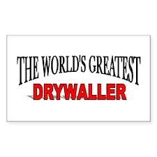 """""""The World's Greatest Drywaller"""" Sticker (Rectangu"""