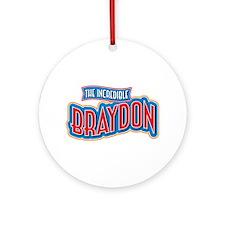 The Incredible Braydon Ornament (Round)