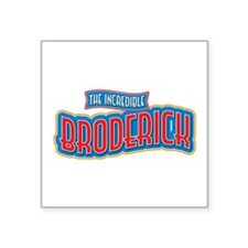 The Incredible Broderick Sticker
