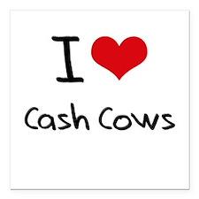 "I love Cash Cows Square Car Magnet 3"" x 3"""