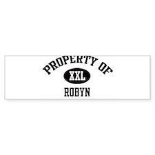 Property of Robyn Bumper Bumper Sticker