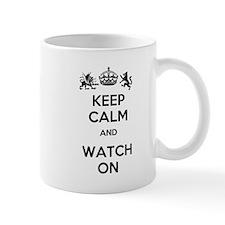 Keep Calm and Watch On Mug