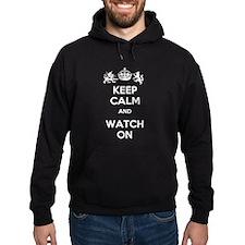 Keep Calm and Watch On Hoodie