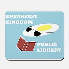 Breakfast Kingdom Public Library Mousepad