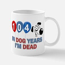 Funny 104 year old designs Mug