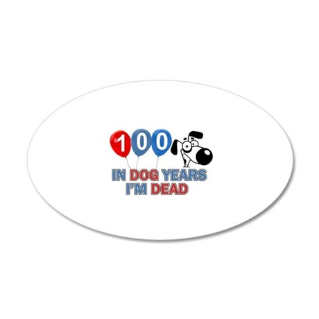 Funny 100 year old designs 20x12 Oval Wall Decal