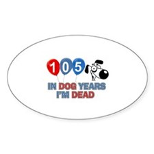 Funny 105 year old designs Decal