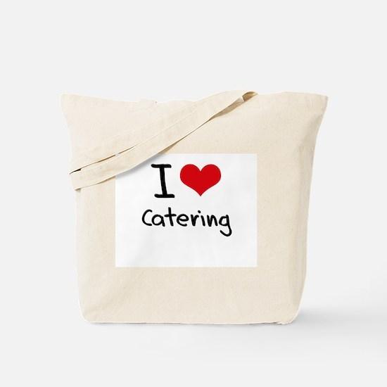 I love Catering Tote Bag