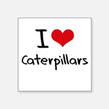 I love Caterpillars Sticker