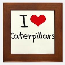 I love Caterpillars Framed Tile