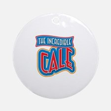 The Incredible Cale Ornament (Round)