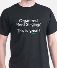 Organized Nerd Singing T-Shirt