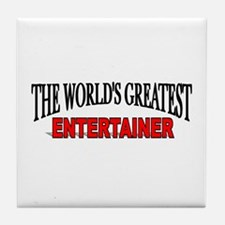"""The World's Greatest Entertainer"" Tile Coaster"