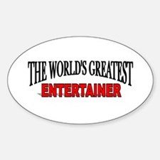 """""""The World's Greatest Entertainer"""" Oval Decal"""