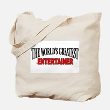 """""""The World's Greatest Entertainer"""" Tote Bag"""