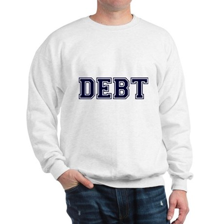 Debt Sweatshirt