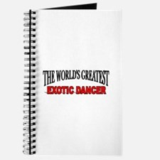"""The World's Greatest Exotic Dancer"" Journal"