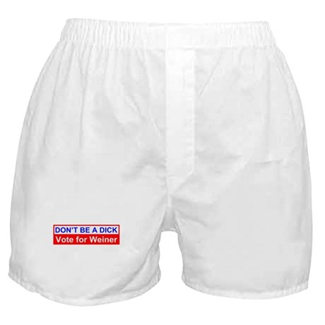 Don't Be a Dick Vote for Weiner Boxer Shorts