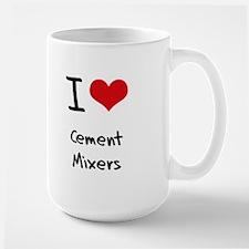 I love Cement Mixers Mug