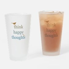 Think Happy Thoughts Drinking Glass