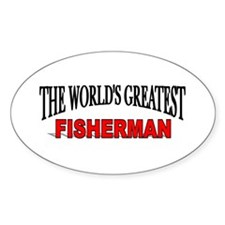 """""""The World's Greatest Fisherman"""" Oval Decal"""