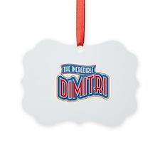 The Incredible Dimitri Ornament