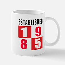 Established 1985 Mug
