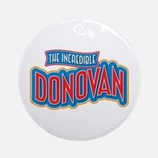 The Incredible Donovan Ornament (Round)